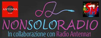 Non solo radio in collaborazione tra Antenna Uno e SpettacoloMania.it